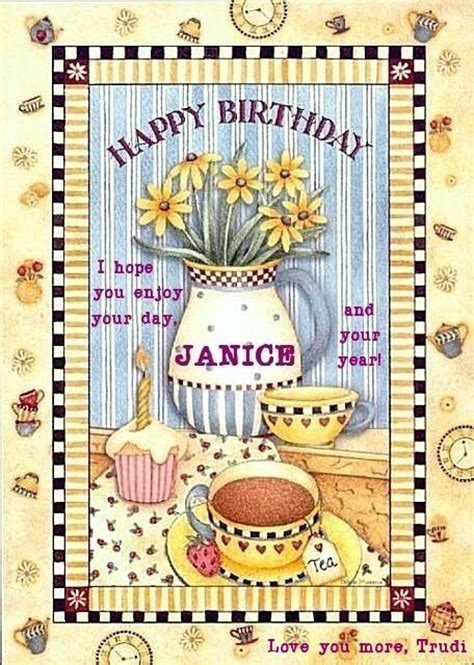 HAPPY BIRTHDAY, JANICE! I hope you enjoy your day and have