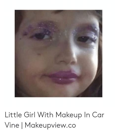 Little Girl With Makeup in Car Vine | Makeupviewco